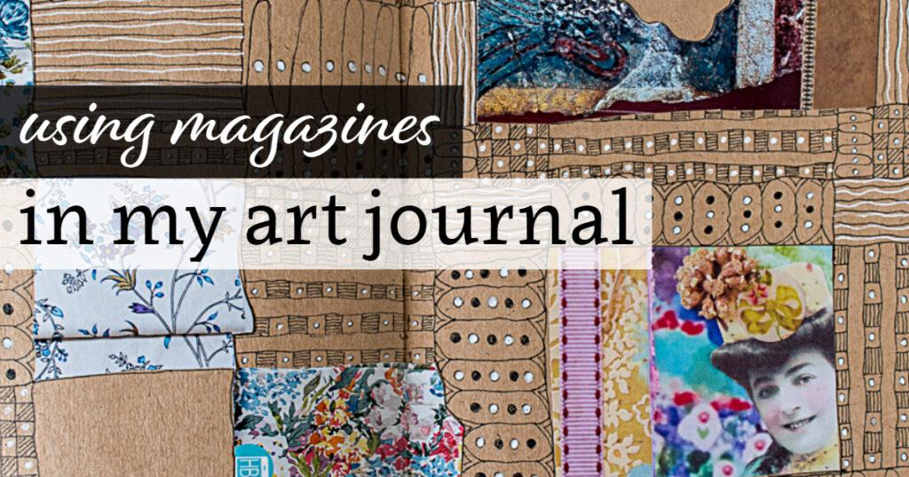 Using Magazines in my Art Journal
