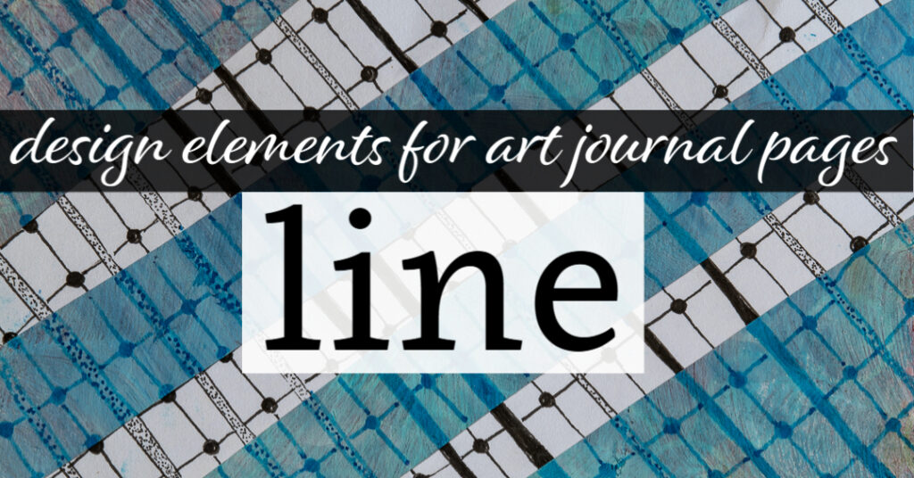 Design Elements for Art Journal Pages: Line