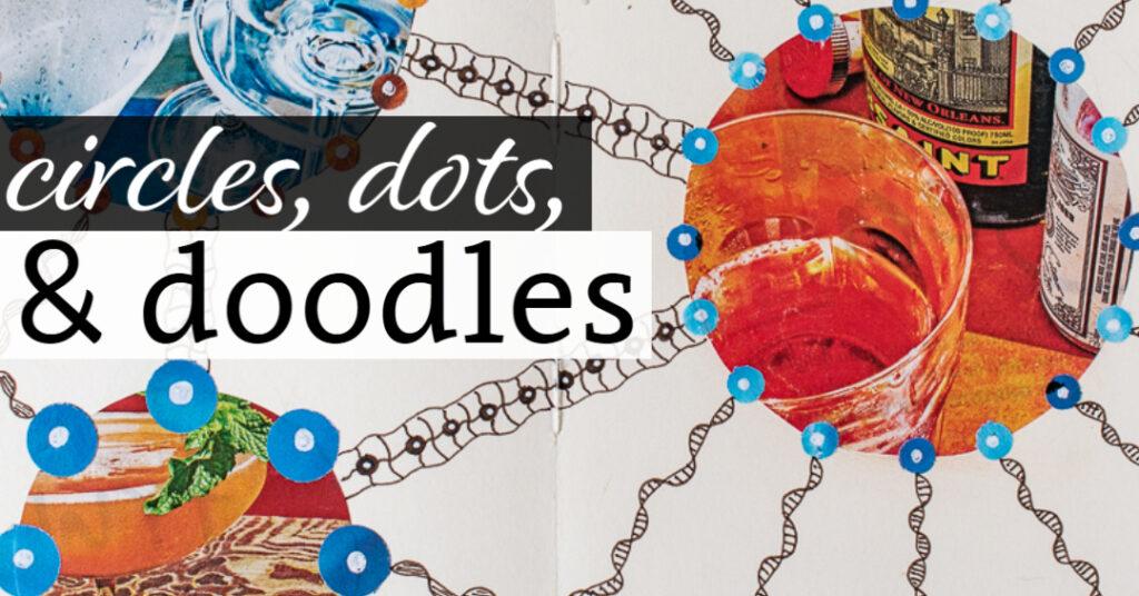 Circles, Dots, & Doodles