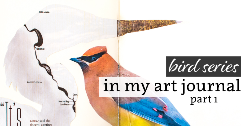 Bird Series in my Art Journal: Part 1