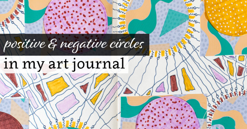 Positive & Negative Circles in my Art Journal