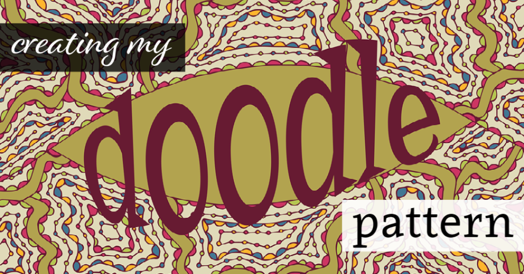 Creating My Doddle Pattern